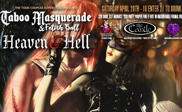NightSide Productions and The Todd Couple Super Store are proud to present  Taboo Masquerade and Fetish Ball at the Castle! Mind blowing stage and  floor ...